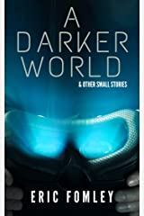 A Darker World & Other Small Stories Kindle Edition