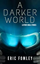 A Darker World & Other Small Stories