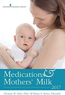 [Dr. Thomas W. Hale PhD] Medications and Mothers' Milk 2017 - Paperback