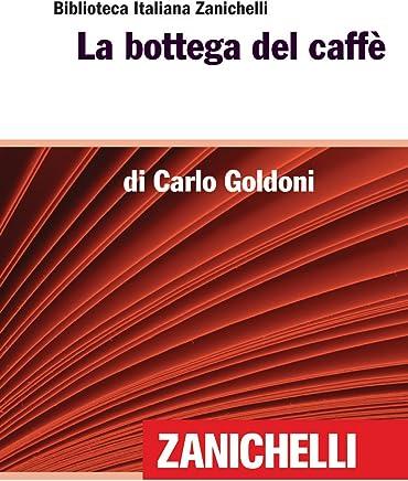 La bottega del caffè (Biblioteca Italiana Zanichelli)
