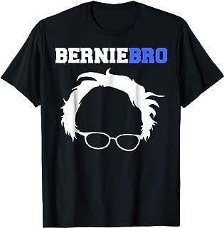 Bernie Bro T Shirt - Cool funny Bernie Sanders tee shirt