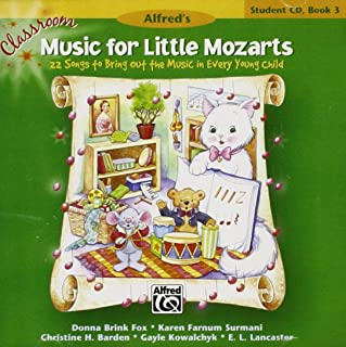 Classroom Music for Little Mozarts-Student CD Bk 3: 22 Songs to Bring out the Music in Every Young Child