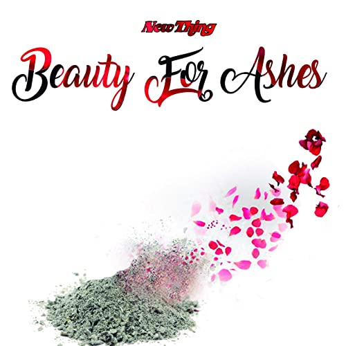 What Beauty for Ashes Really Means: