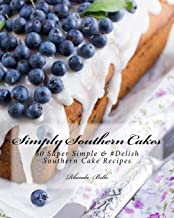 Simply Southern Cakes: 60 Super Simple & #Delish Southern Cake Recipes