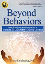 Beyond Behaviors: Using Brain Science and Compassion to Understand and Solve Children's Behavioral Challenges PDF