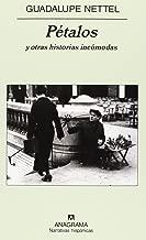 Petalos y otras historias incomodas (Narrativas Hispanicas) (Spanish Edition)