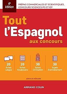 Tout l'espagnol aux concours - 4e ed. : Prépas commerciales et scientiques, concours sciences Po et IEP (Hors Collection) (French Edition)