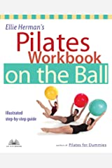 Ellie Herman's Pilates Workbook on the Ball: Illustrated Step-by-Step Guide (Dirty Everyday Slang) Kindle Edition