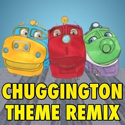 Chuggington Theme Song Remix