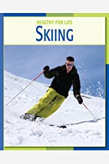 Skiing (21st Century Skills Library: Healthy for Life) Kindle Edition