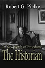 A New Birth of Freedom: The Historian