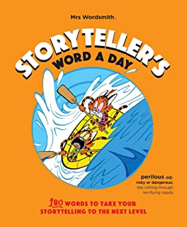 Storyteller's Word a Day: 180 Words to Take Your Storytelling to the Next Level
