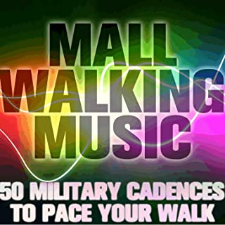 Mall Walking Music: 50 Military Cadences to Pace Your Walk
