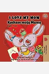 I Love My Mom: English Polish Bilingual Book (English Polish Bilingual Collection) (Polish Edition) Paperback