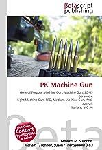 PK Machine Gun: General Purpose Machine Gun, Machine Gun, SG-43 Goryunov, Light Machine Gun, RPD, Medium Machine Gun, Anti-Aircraft Warfare, MG 34