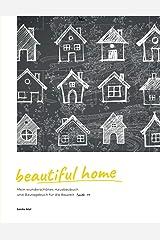 beautiful home: Mein wunderschönes Hausbaubuch und Bautagebuch für die Bauzeit (TypeNr. 14) Taschenbuch