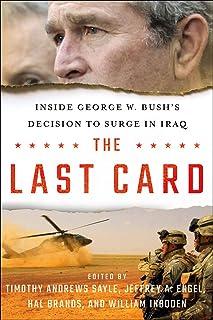 The Last Card: Inside George W. Bush's Decision toSurgeinIraq