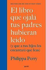 El libro que ojalá tus padres hubieran leído: (y que a tus hijos les encantará que leas) (Superfamilias) (Spanish Edition) Formato Kindle