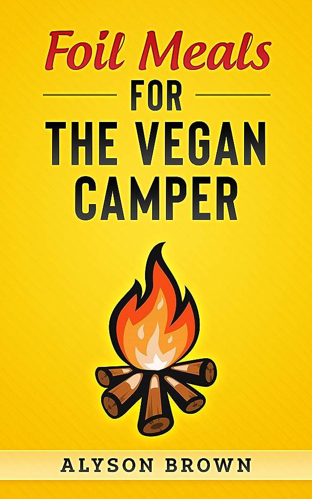 先プロトタイプタイプFoil Meals for the Vegan Camper (English Edition)