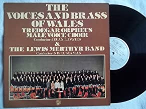 TREDEGAR ORPHEUS MALE VOICE CHOIR & LEWIS MERTHYR BAND Voices & Brass of Wales