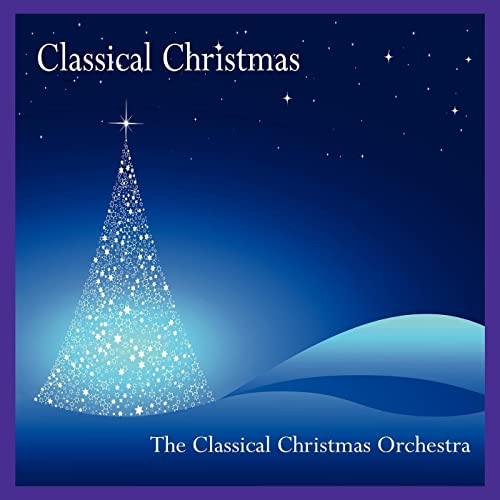 Classical Christmas Music von Classical Christmas Orchestra