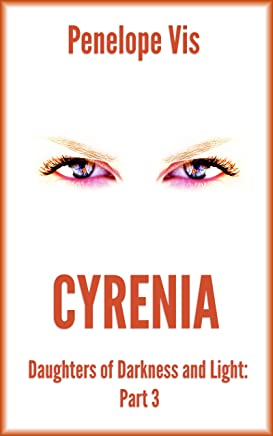 Cyrenia: Daughters of Darkness and Light: Part 3