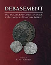 Debasement: Manipulation of Coin Standards in Pre-Modern Monetary Systems (English Edition)