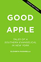 Good Apple: Tales of a Southern Evangelical in New York (English Edition)