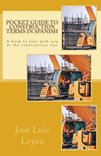 Pocket Guide to Construction Terms in Spanish: A Book to Take with You at the Construction Site