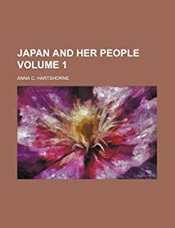 Japan and Her People Volume 1