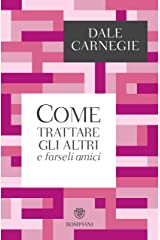 Come trattare gli altri e farseli amici (I grandi tascabili) (Italian Edition) Format Kindle