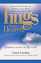 Hugs from Heaven: Embraced by the Savior GIFT: Sayings, Scriptures, and Stories from the Bible Re