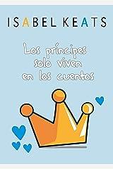 Los príncipes solo viven en los cuentos Versión Kindle