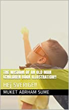 THE WISDOM OF AN OLD MAN (CHILDREN BOOK ILLUSTRATION!!: HEj SVERIGE!!
