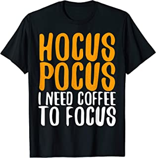 Hocus Pocus I Need Coffee To Focus T-Shirt Halloween Gift T-Shirt