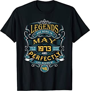Legends Are Born In May 1973 46th Birthday Gift T-Shirt