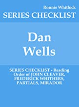 Dan Wells - SERIES CHECKLIST - Reading Order of JOHN CLEAVER, FREDERICK WHITHERS, PARTIALS, MIRADOR