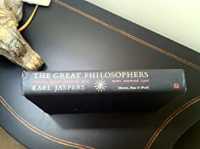 The Great Philosophers: The Foundations: The Paradigmatic Individuals: Socrates, Buddha, Confucius, Jesus - The Seminal Founders of Philosophical Thought: Plato, Augustine, Kant