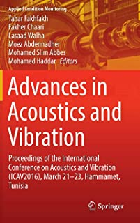 Advances in Acoustics and Vibration: Proceedings of the International Conference on Acoustics and Vibration (ICAV2016), Ma...