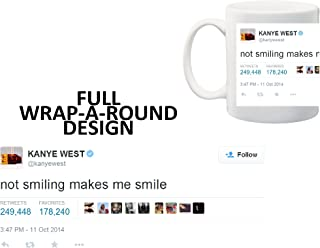 KANYE WEST NOT SMILING TWEET Coffee Tea Mug Cup - 11 ounces