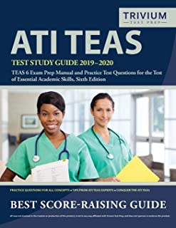 ATI TEAS Test Study Guide 2019-2020: TEAS 6 Exam Prep Manual and Practice Test Questions for the Test of Essential Academic Skills, Sixth Edition