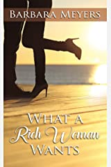 What a Rich Woman Wants Kindle Edition