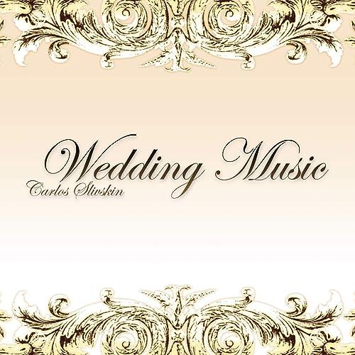 Wedding Music by Carlos Slivskin on Amazon Music - Amazon com
