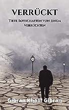 Verrückt: Tiefe Botschaften von einem Verrückten (German Edition)