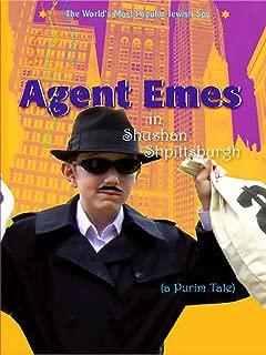 Agent Emes in Shushan Shpittsburgh