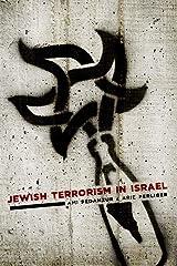 Jewish Terrorism in Israel (Columbia Studies in Terrorism and Irregular Warfare) Kindle Edition