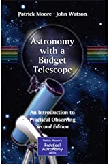 Astronomy with a Budget Telescope: An Introduction to Practical Observing (The Patrick Moore Practical Astronomy Series) Kindle Edition