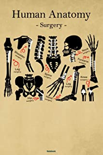 Human Anatomy Surgery Notebook: Gray's Anatomy Journal Implants Medical Anatomical Composition Book Doctor Orthopedist Gift