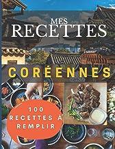 Livres Mes recettes Coréennes | 100 fiches à remplir | Edition corée du sud: Apprendre la cuisine coréenne PDF
