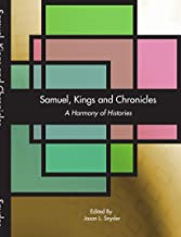 Samuel, Kings and Chronicles: A Harmony of Histories